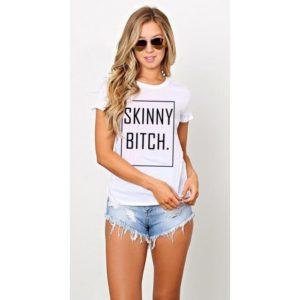 Дамска тениска SKINNY BITCH